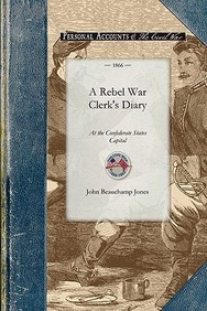 A Rebel War Clerk's Diary At The Confederate States Capital (Civil War)
