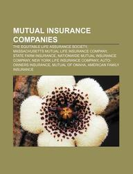 Mutual Insurance Companies: The Equitable Life Assurance Society, Massachusetts Mutual Life Insurance Company, State Farm Insurance
