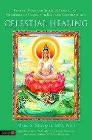 Celestial Healing: Energy, Mind And Spirit In Traditional Medicines Of China And East And Southeast Asia - Greater China