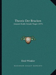 Theorie Der Brucken: Aeussere Krafte Gerader Trager (1875)
