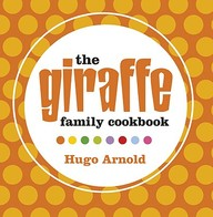 Giraffe Home Cooking: Global Family Food
