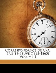 Correspondance de C.-A. Sainte-Beuve (1822-1865) Volume 1