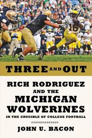 Third And Long: Three Years With Rich Rodriguez And The Michigan Wolverines