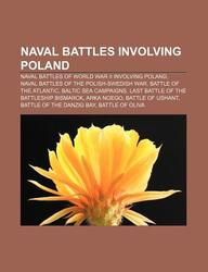 Naval Battles Involving Poland: Naval Battles of World War II Involving Poland, Naval Battles of the Polish-Swedish War, Battle of the Atlantic