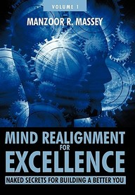 Mind Realignment For Excellence Vol. 1: Naked Secrets For Building A Better You