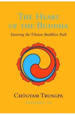 The Heart Of The Buddha: Entering The Tibetan Buddhist Path (Shambhala Classics)