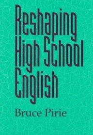 Reshaping High School English