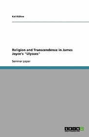 Religion And Transcendence In James Joyce's Ulysses