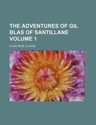 The Adventures of Gil Blas of Santillane Volume 1
