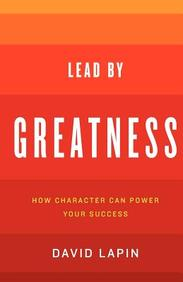 Lead By Greatness: How Character Can Power Your Success