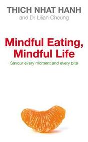 Mindful Eating, Mindful Life: Savour Every Moment And Every Bite