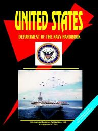 Us Department Of The Navy Handbook: (Us Government Agencies Investment And Business Library)