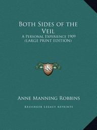 Both Sides of the Veil: A Personal Experience 1909 (Large Print Edition)