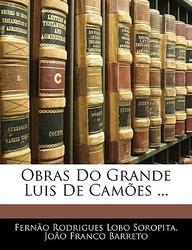 Obras Do Grande Luis de Cames ...