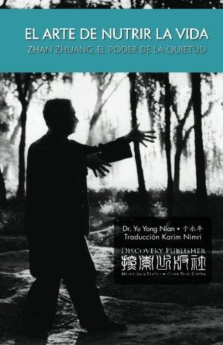 El Arte de Nutrir la Vida: Zhan Zhuang, el Poder de la Quietud (Spanish Edition)