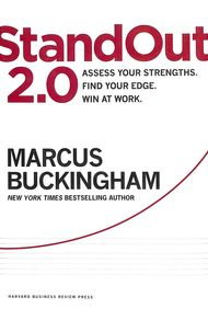 Standout 2.0 : Assess Your Strengths Find Your Edge Win At Work