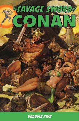 The Savage Sword Of Conan: Volume 5