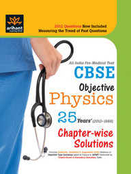 All India Pre-Medical Tests CBSE Objective Physics 25 Years Chapter Wise Solutions