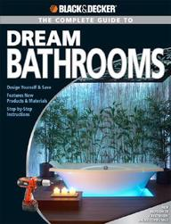 Black & Decker: The Complete Guide To Dream Bathrooms