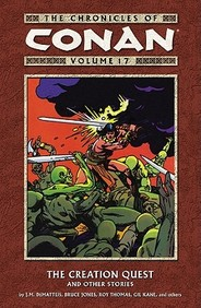 The Chronicles of Conan, Vol. 17: The Creation Quest and Other Stories (v. 17)