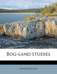 Bog-Land Studies
