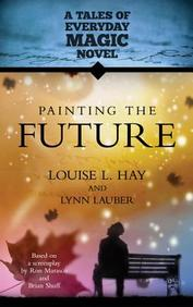 Painting The Future: A Tales of Everday Magic Novel (Tales of Everyday Magic)