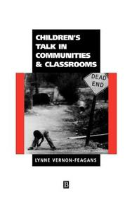 Children's Talk In Communities And Classrooms (Understanding Children's Worlds)