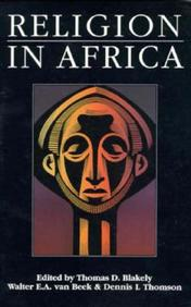 Religion In Africa: Experience & Expression (Monograph Series Of The David M. Kennedy Center For International Studies At Brigha