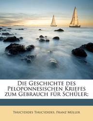 Geschichte Des Peloponnesischen Kriefes Zum Gebrauch Fur Sch Ler; Volume 1