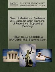 Town of Martinton v. Fairbanks U.S. Supreme Court Transcript of Record with Supporting Pleadings