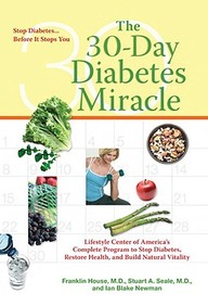 30-Day Diabetes Miracle: Lifestyle Center Of America's Complete Program To Stop Diabetes, Restore Health, And Build Natural Vita