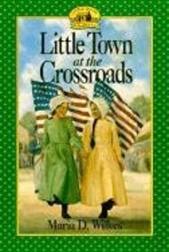 Little Town At The Crossroads: (Little House Series: The Caroline Years)