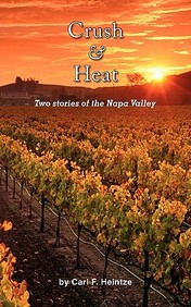 Crush & Heat: Two Stories Of The Napa Valley