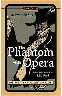 The Phantom of the Opera (Centennial Edition) (Signet Classics)