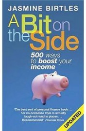 A Bit On The Side: 500 Ways To Boost Your Income
