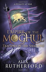 Empire Of The Moghul : Traitors In The Shadows