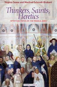 Thinkers, Saints, Heretics: Spiritual Paths Of The Middle Ages