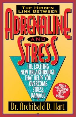 Adrenaline And Stress/The Exciting New Breakthrough That Helps You Overcome Stress Damage: The Exciting New Breakthrough That He