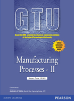 Manufacturing Processes – II : As per the fifth-semester mechanical engineering syllabus of the Gujarat Technological University