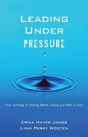 Leading Under Pressure: From Surviving To Thriving Before, During, And After A Crisis