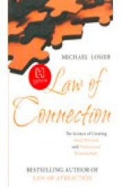 Law Of Connection - Export Edition: The Science Of Creating Ideal Personal And Professional Relationships