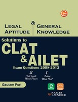Solutions to CLAT & AILET: Legal Aptitude & General Knowledge Exam Questions (2008 - 2012) 6th  Edition price comparison at Flipkart, Amazon, Crossword, Uread, Bookadda, Landmark, Homeshop18