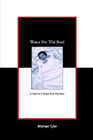 Water For The Soul: A Father's Hope For His Son