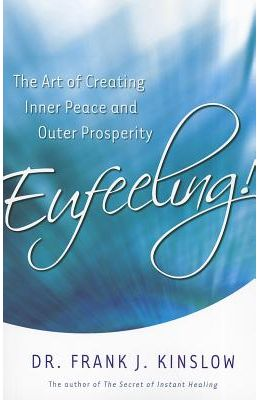 Eufeeling: The Art of Creating Inner Peace & Outer Prosperity