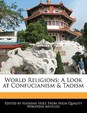 World Religions: A Look at Confucianism & Taoism