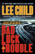Bad Luck And Trouble: A Reacher Novel (Jack Reacher Novels)
