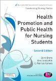 Health Promotion and Public Health for Nursing Students (Transforming Nursing Practice Series)