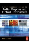 A Professional Guide To Audio Plug-Ins And Virtual Instruments [With CDROM]