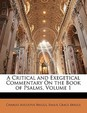 A Critical And Exegetical Commentary On The Book Of Psalms, Volume 1