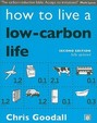 How To Live A Low Carbon Life: The Individual's Guide To Tackling Climate Change